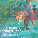 The Mediated Construction of Reality - Cap.7